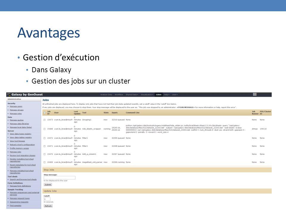 Avantages Gestion d'exécution Dans Galaxy Gestion des jobs sur un cluster