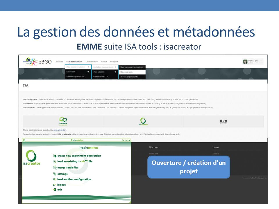 La gestion des données et métadonnées EMME suite ISA tools : isacreator Ouverture / création d'un projet