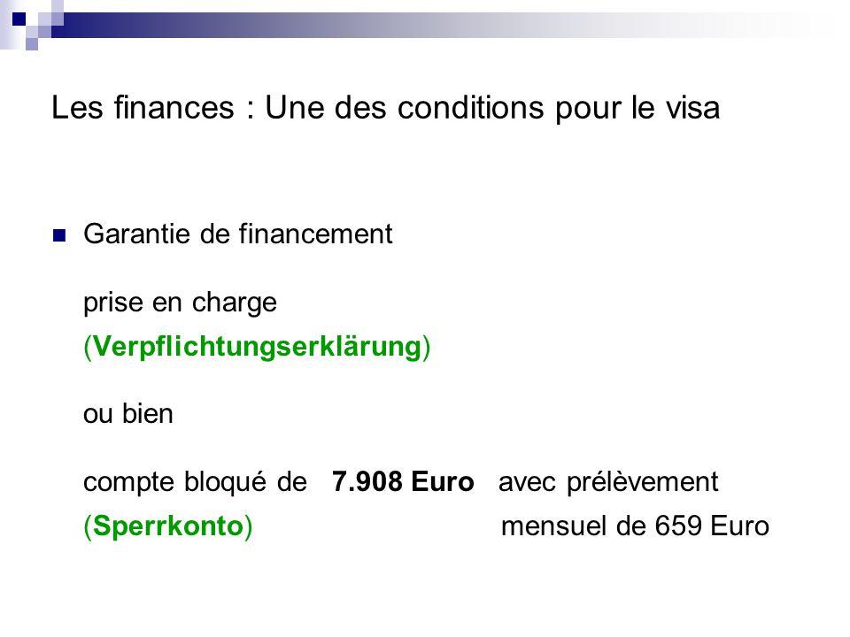 Les finances : Une des conditions pour le visa Garantie de financement prise en charge (Verpflichtungserklärung) ou bien compte bloqué de 7.908 Euro a