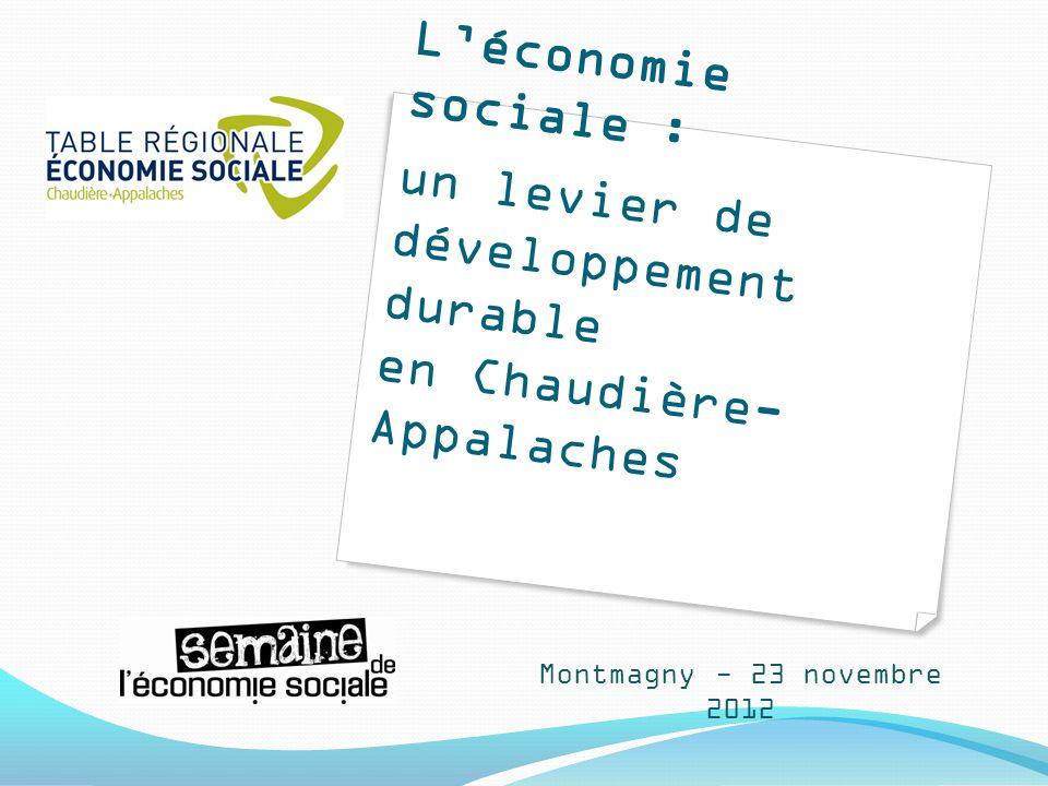 L'économie sociale : un levier de développement durable en Chaudière- Appalaches Montmagny - 23 novembre 2012