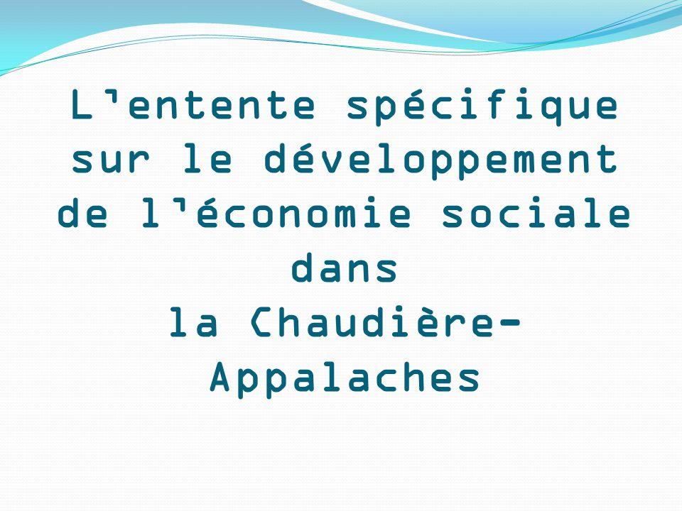 L'entente spécifique sur le développement de l'économie sociale dans la Chaudière- Appalaches