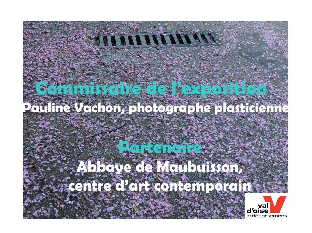 Commissaire de l'exposition Pauline Vachon, photographe plasticienne Partenaire Abbaye de Maubuisson, centre d'art contemporain