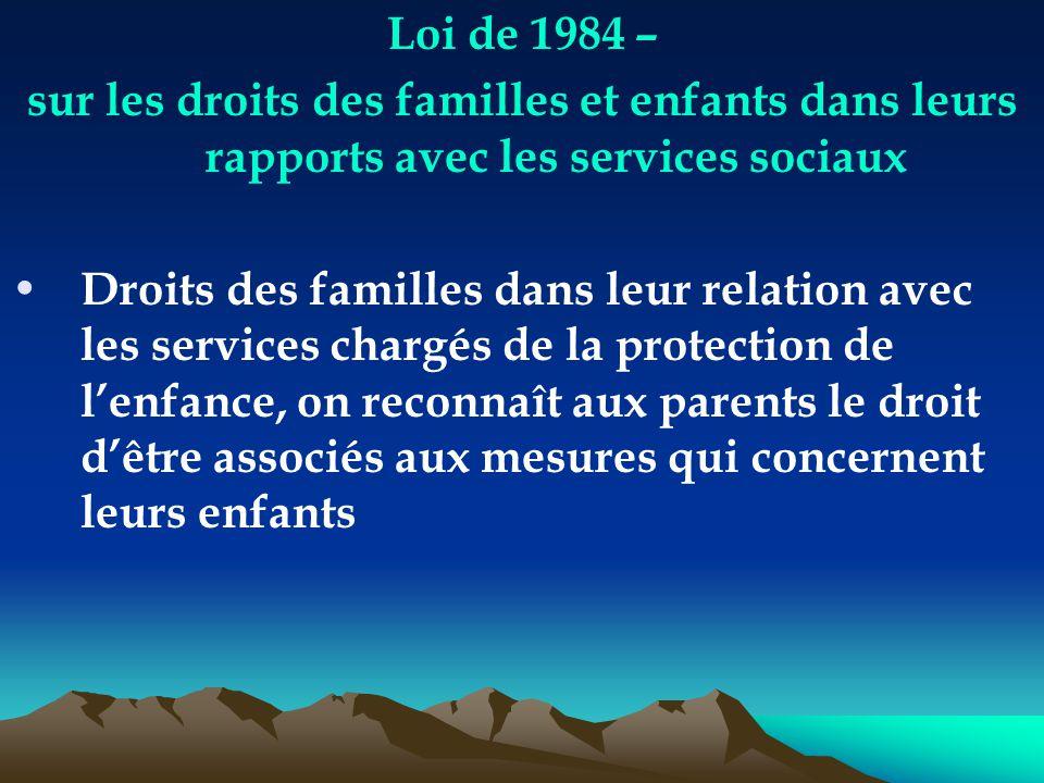 Loi de 1984 – sur les droits des familles et enfants dans leurs rapports avec les services sociaux Droits des familles dans leur relation avec les ser