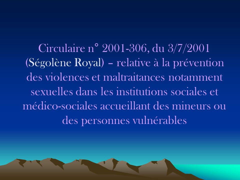 Circulaire n° 2001-306, du 3/7/2001 (Ségolène Royal) – relative à la prévention des violences et maltraitances notamment sexuelles dans les institutio