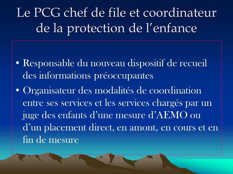 Le PCG chef de file et coordinateur de la protection de l'enfance Responsable du nouveau dispositif de recueil des informations préoccupantes Organisa