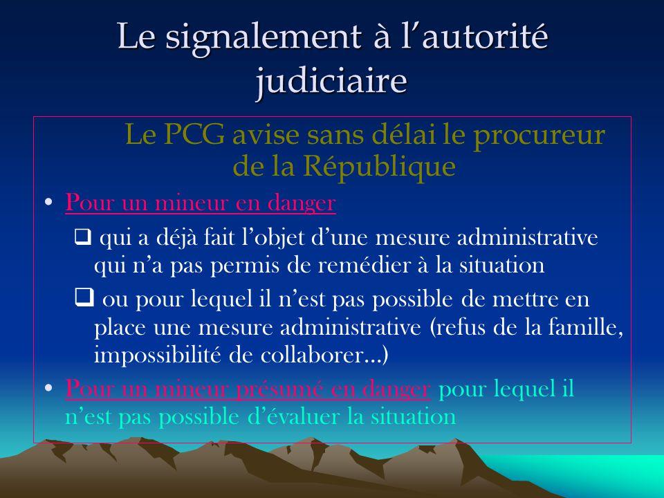 Le signalement à l'autorité judiciaire Le PCG avise sans délai le procureur de la République Pour un mineur en danger  qui a déjà fait l'objet d'une