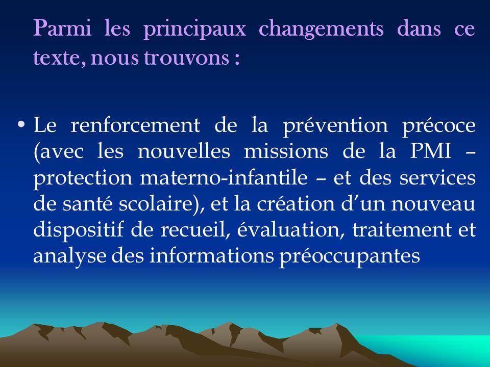 Parmi les principaux changements dans ce texte, nous trouvons : Le renforcement de la prévention précoce (avec les nouvelles missions de la PMI – prot