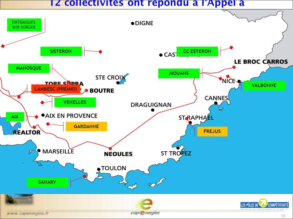 www.capenergies.fr 26 12 collectivités ont répondu à l'Appel à Candidatures LAMBESC (PREMIO) AIX MOUANS FREJUS MANOSQUE VALBONNE SANARY CC ESTERON VENELLES SISTERON ENTRAIGUES SUR SORGUE GARDANNE