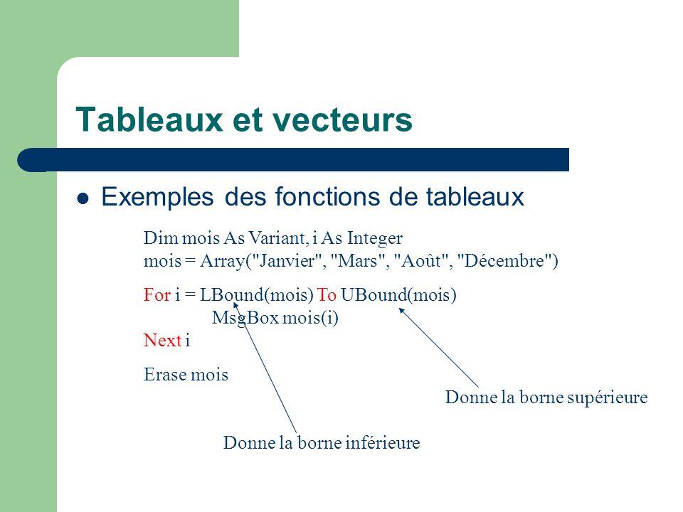 Fonctions sur les chaînes de caractères (1) Concaténation: & ( fabrice & pasquier ) Construction périodique: String(20, x ) – Répète 20 fois le caractère x – Space(10): génère une séquence de 10 espaces Eclatement: Split(chaine, séparateur) – s = Split( c:\windows\system32\driver.dll , \ ) – s doit être de type Variant Voir exemple3exemple3