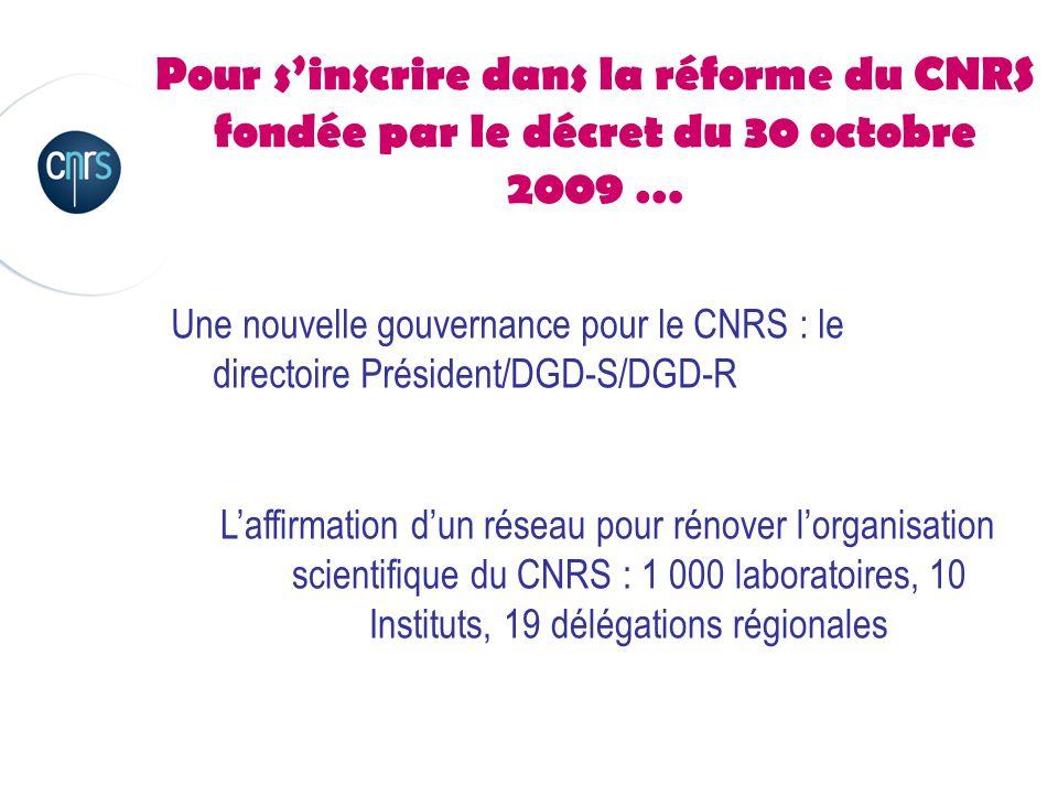 Pour répondre aux nouvelles orientations stratégiques du CNRS… Le contrat d'objectifs 2009-2013 La lettre de mission de la Ministre au Président et la nécessaire optimisation de la ressource « La nouvelle alliance» avec les Universités (et la construction d'outils comme la DGGF)