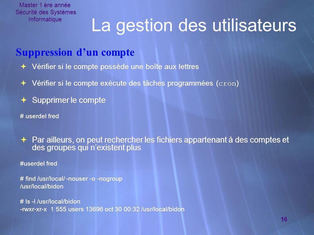 Master 1 ère année Sécurité des Systèmes Informatique 16 La gestion des utilisateurs  Vérifier si le compte possède une boîte aux lettres  Vérifier