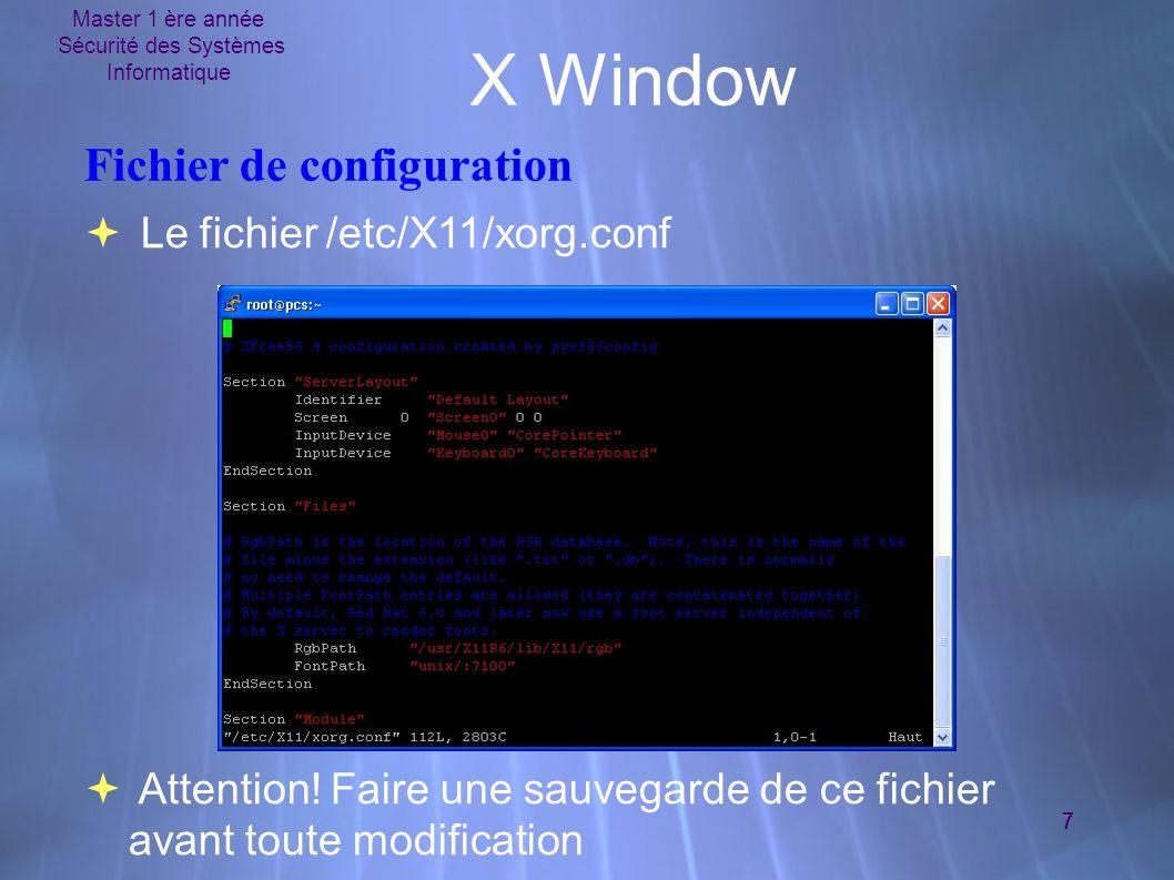 Master 1 ère année Sécurité des Systèmes Informatique 18 X Window Exemple Tcl/Tk # Create a frame for buttons and entry.