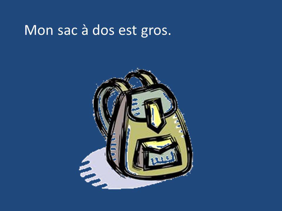 Sac à dosMon sac à dos Sac à dos Mon sac à dos Mon sac à dos est GROS!