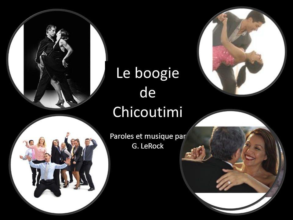 Le boogie de Chicoutimi Paroles et musique par G. LeRock