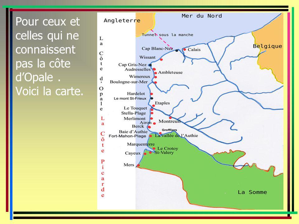 Pour ceux et celles qui ne connaissent pas la côte d'Opale. Voici la carte.