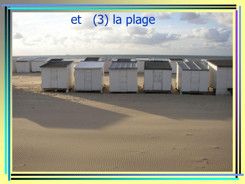 et (3) la plage
