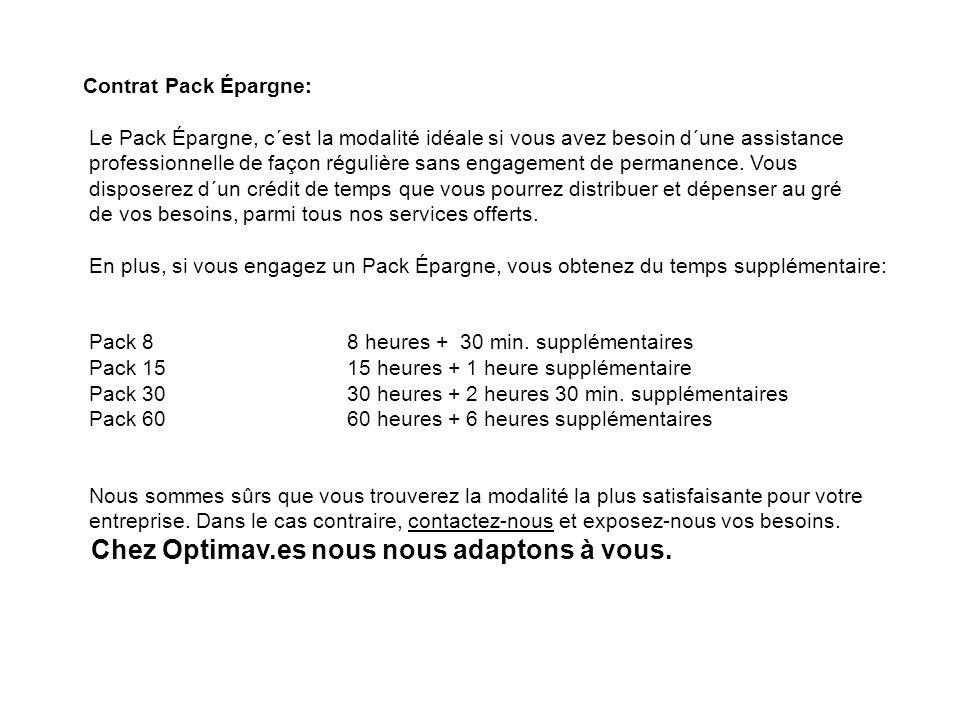 Contrat Pack Épargne: Le Pack Épargne, c´est la modalité idéale si vous avez besoin d´une assistance professionnelle de façon régulière sans engagement de permanence.