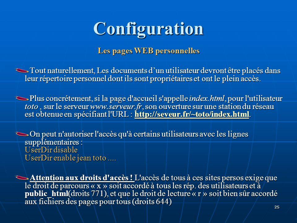 Configuration Les pages WEB personnelles Tout naturellement, Les documents d'un utilisateur devront être placés dans leur répertoire personnel dont ils sont propriétaires et ont le plein accès.