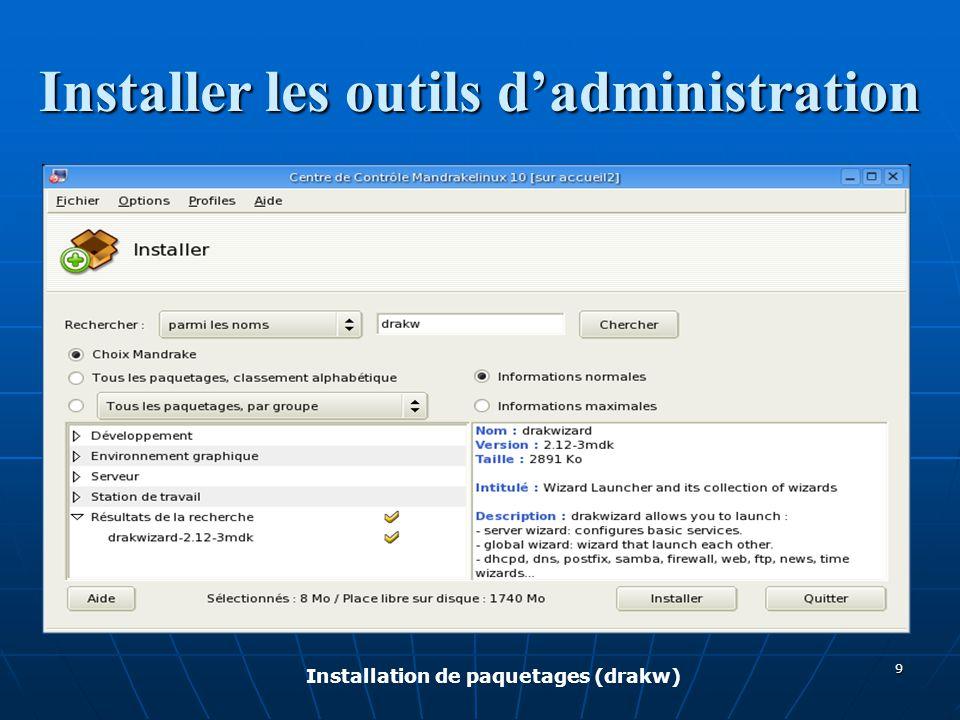 Installer les outils d'administration Installation de paquetages (drakw) 9