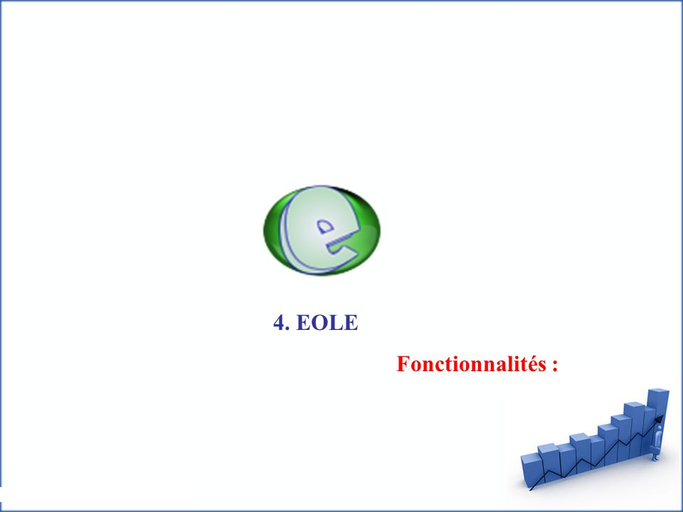 4. EOLE Fonctionnalités :