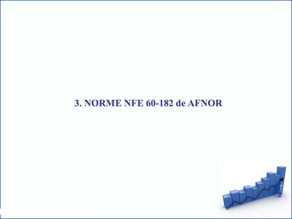3. NORME NFE 60-182 de AFNOR