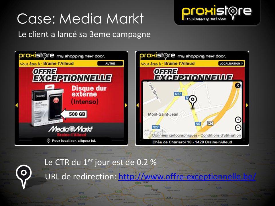 Case: Media Markt Le CTR du 1 er jour est de 0.2 % URL de redirection: http://www.offre-exceptionnelle.be/http://www.offre-exceptionnelle.be/