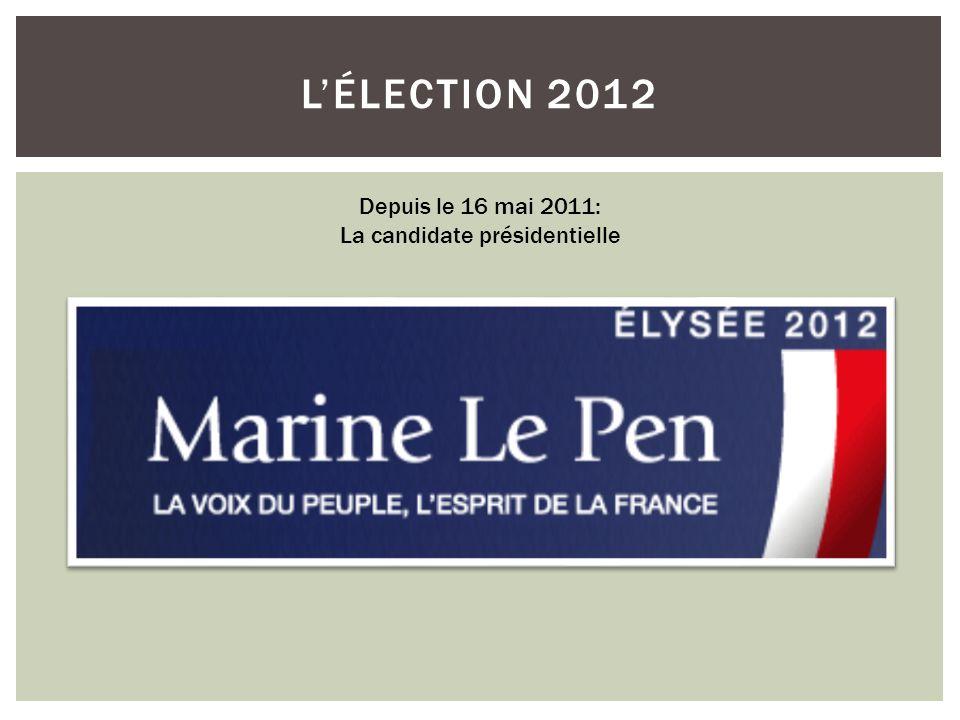 L'ÉLECTION 2012 Depuis le 16 mai 2011: La candidate présidentielle