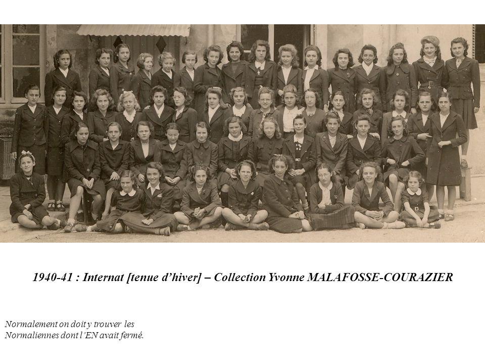 1940-41 : Internat [tenue d'hiver] – Collection Yvonne MALAFOSSE-COURAZIER Normalement on doit y trouver les Normaliennes dont l'EN avait fermé.