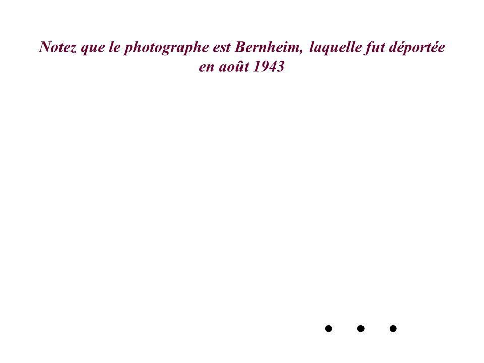 ... Notez que le photographe est Bernheim, laquelle fut déportée en août 1943