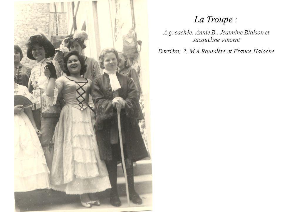 La Troupe : A g. cachée, Annie B., Jeannine Blaison et Jacqueline Vincent Derrière, ?, M.A Roussière et France Haloche
