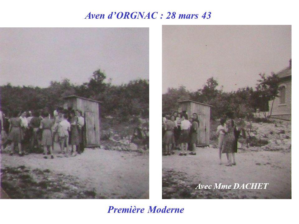 Aven d'ORGNAC : 28 mars 43 Avec Mme DACHET Première Moderne