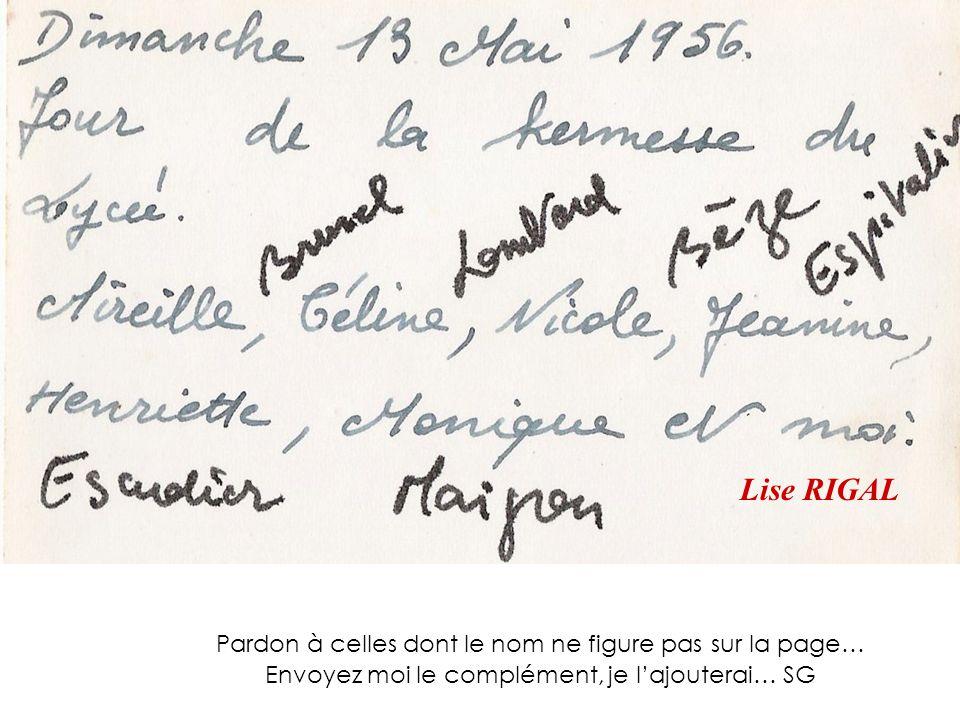 Lise RIGAL Pardon à celles dont le nom ne figure pas sur la page… Envoyez moi le complément, je l'ajouterai… SG