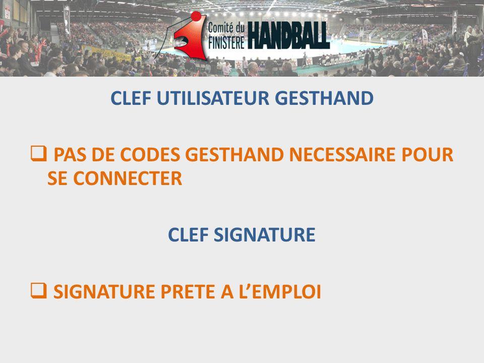CLEF UTILISATEUR GESTHAND  PAS DE CODES GESTHAND NECESSAIRE POUR SE CONNECTER CLEF SIGNATURE  SIGNATURE PRETE A L'EMPLOI