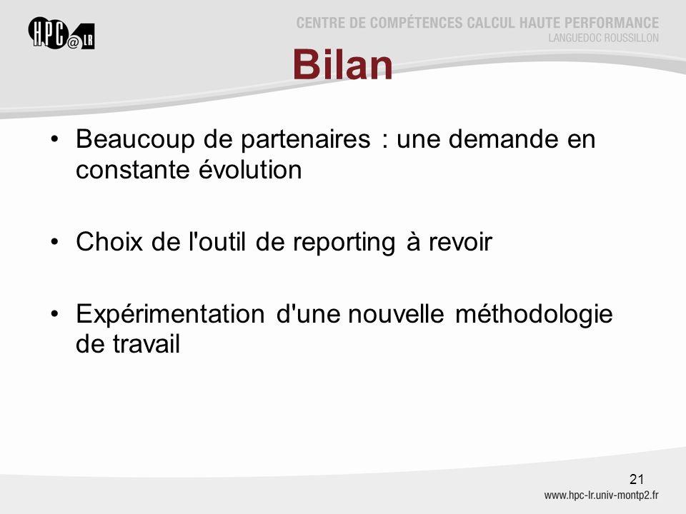 Bilan Beaucoup de partenaires : une demande en constante évolution Choix de l'outil de reporting à revoir Expérimentation d'une nouvelle méthodologie