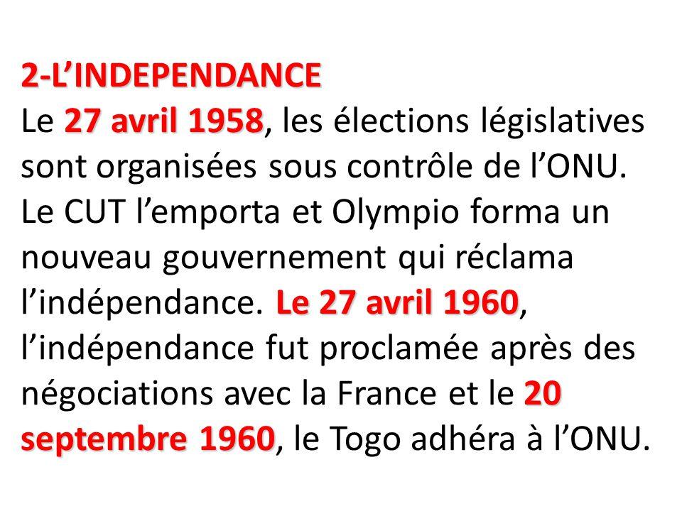 2-L'INDEPENDANCE 27 avril 1958 Le 27 avril 1960 20 septembre 1960 2-L'INDEPENDANCE Le 27 avril 1958, les élections législatives sont organisées sous c