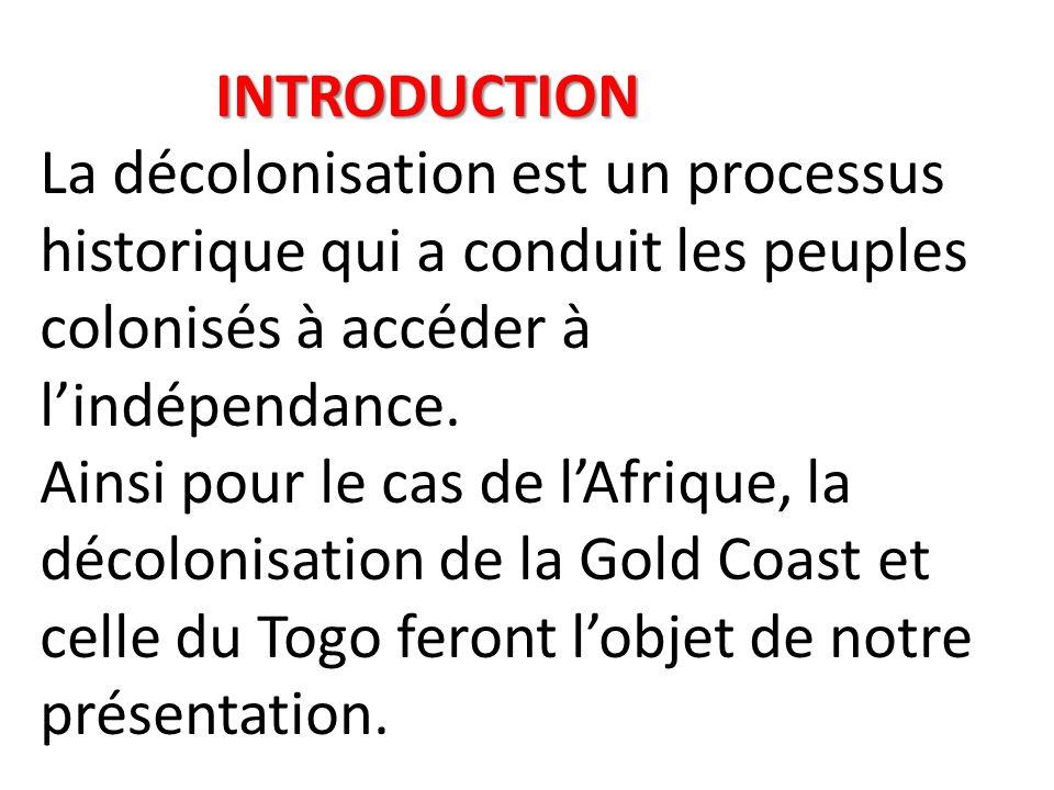 INTRODUCTION INTRODUCTION La décolonisation est un processus historique qui a conduit les peuples colonisés à accéder à l'indépendance. Ainsi pour le
