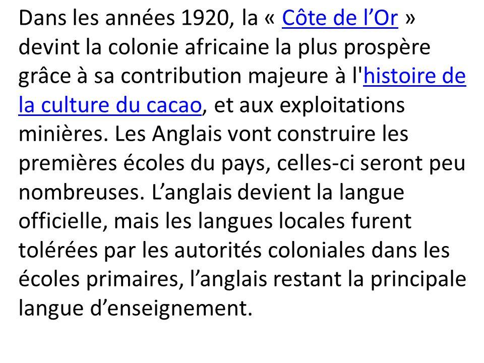 Dans les années 1920, la « Côte de l'Or » devint la colonie africaine la plus prospère grâce à sa contribution majeure à l'histoire de la culture du c
