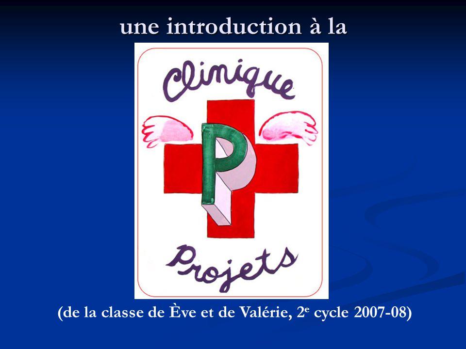 une introduction à la (de la classe de Ève et de Valérie, 2 e cycle 2007-08)