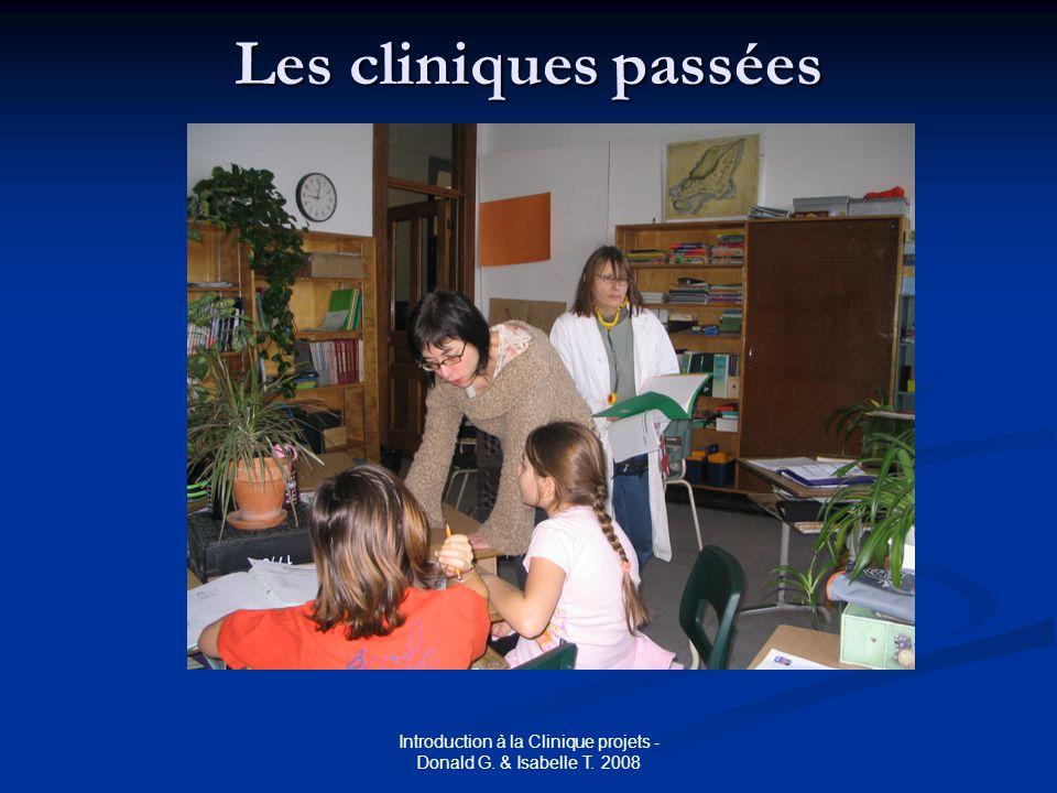 Introduction à la Clinique projets - Donald G. & Isabelle T. 2008 Les cliniques passées