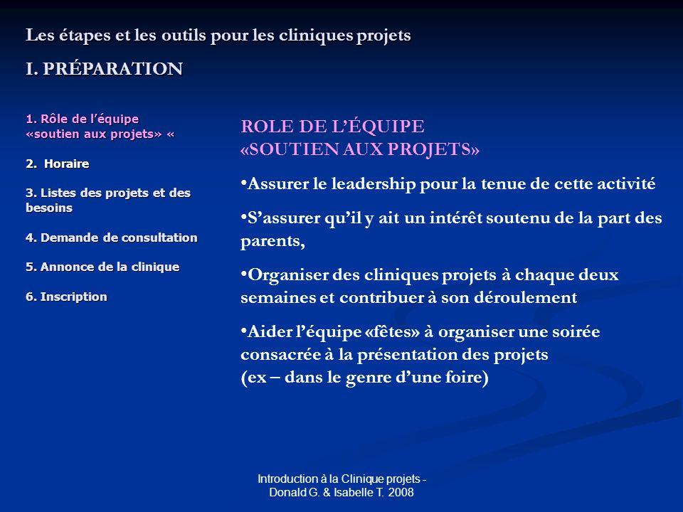 Introduction à la Clinique projets - Donald G. & Isabelle T. 2008 1. Rôle de l'équipe «soutien aux projets» « 2. Horaire 3. Listes des projets et des