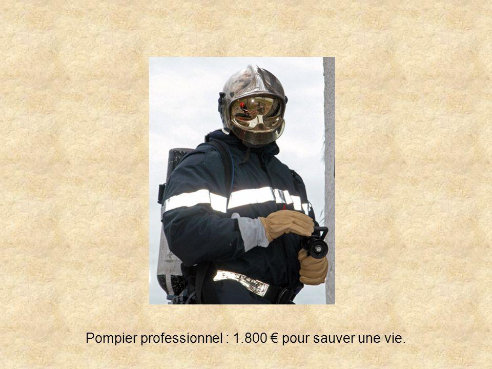Pompier professionnel : 1.800 € pour sauver une vie.