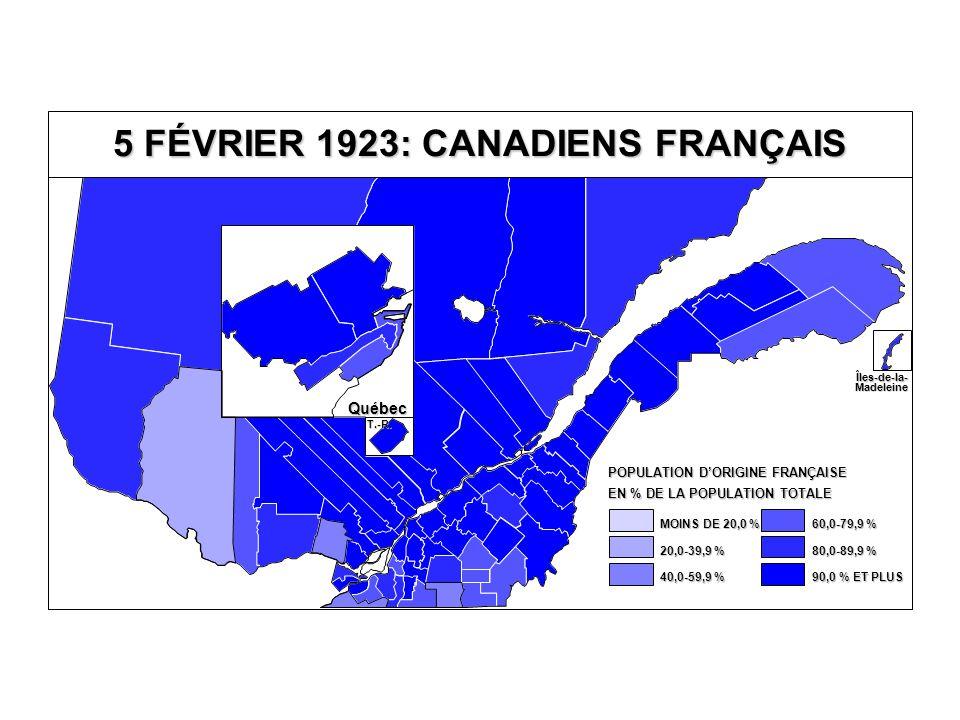 5 FÉVRIER 1923: CANADIENS FRANÇAIS EN % DE LA POPULATION TOTALE POPULATION D'ORIGINE FRANÇAISE 80,0-89,9 % 60,0-79,9 % 40,0-59,9 % 20,0-39,9 % MOINS DE 20,0 % 90,0 % ET PLUS