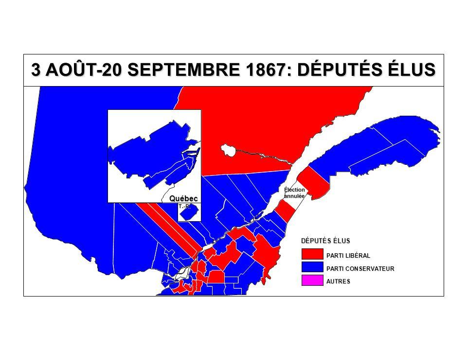 DÉPUTÉS ÉLUS AUTRES PARTI CONSERVATEUR PARTI LIBÉRAL 3 AOÛT-20 SEPTEMBRE 1867: DÉPUTÉS ÉLUS Québec T.-R.
