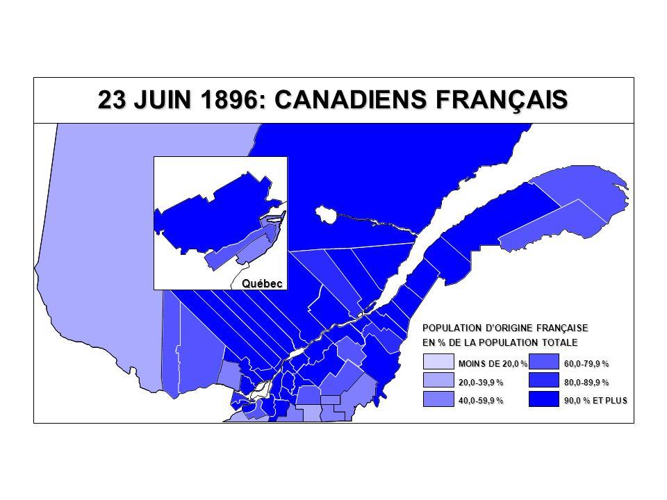 23 JUIN 1896: CANADIENS FRANÇAIS Québec EN % DE LA POPULATION TOTALE POPULATION D'ORIGINE FRANÇAISE 80,0-89,9 % 60,0-79,9 % 40,0-59,9 % 20,0-39,9 % MOINS DE 20,0 % 90,0 % ET PLUS