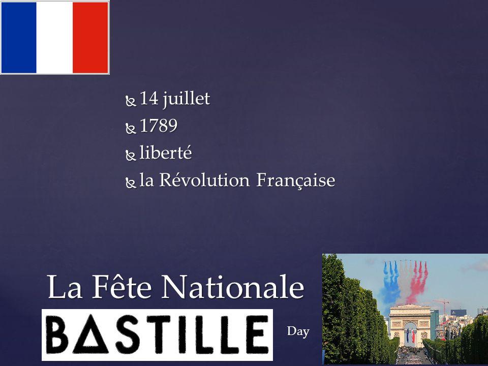  14 juillet  1789  liberté  la Révolution Française La Fête Nationale Day