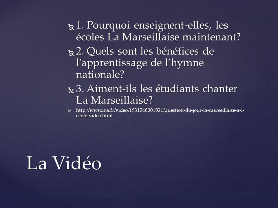 1. Pourquoi enseignent-elles, les écoles La Marseillaise maintenant?  2. Quels sont les bénéfices de l'apprentissage de l'hymne nationale?  3. Aim