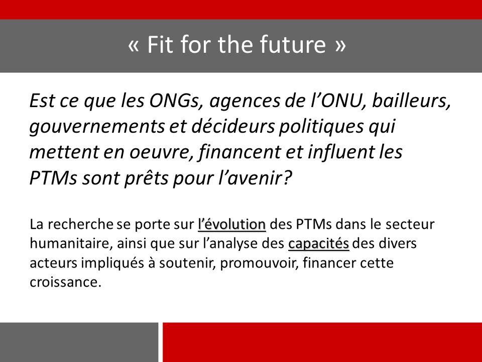 Est ce que les ONGs, agences de l'ONU, bailleurs, gouvernements et décideurs politiques qui mettent en oeuvre, financent et influent les PTMs sont prêts pour l'avenir.