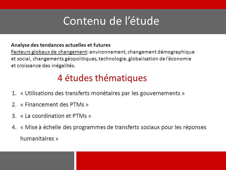 Contenu de l'étude 1.« Utilisations des transferts monétaires par les gouvernements » 2.« Financement des PTMs » 3.« La coordination et PTMs » 4.« Mis