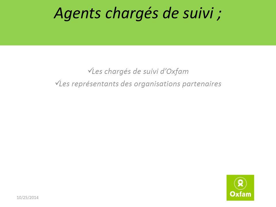 Agents chargés de suivi ; Les chargés de suivi d'Oxfam Les représentants des organisations partenaires 10/25/2014