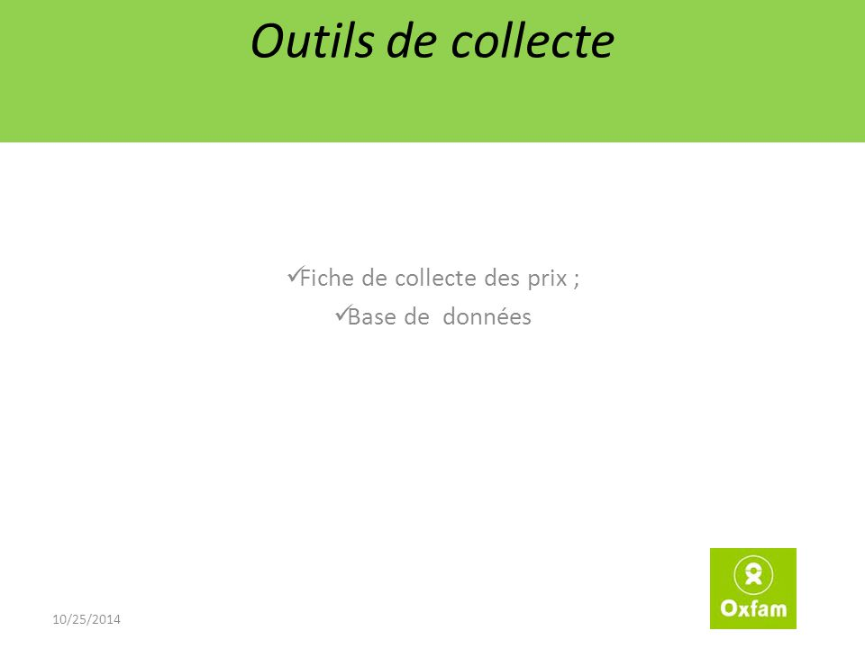 Outils de collecte Fiche de collecte des prix ; Base de données 10/25/2014